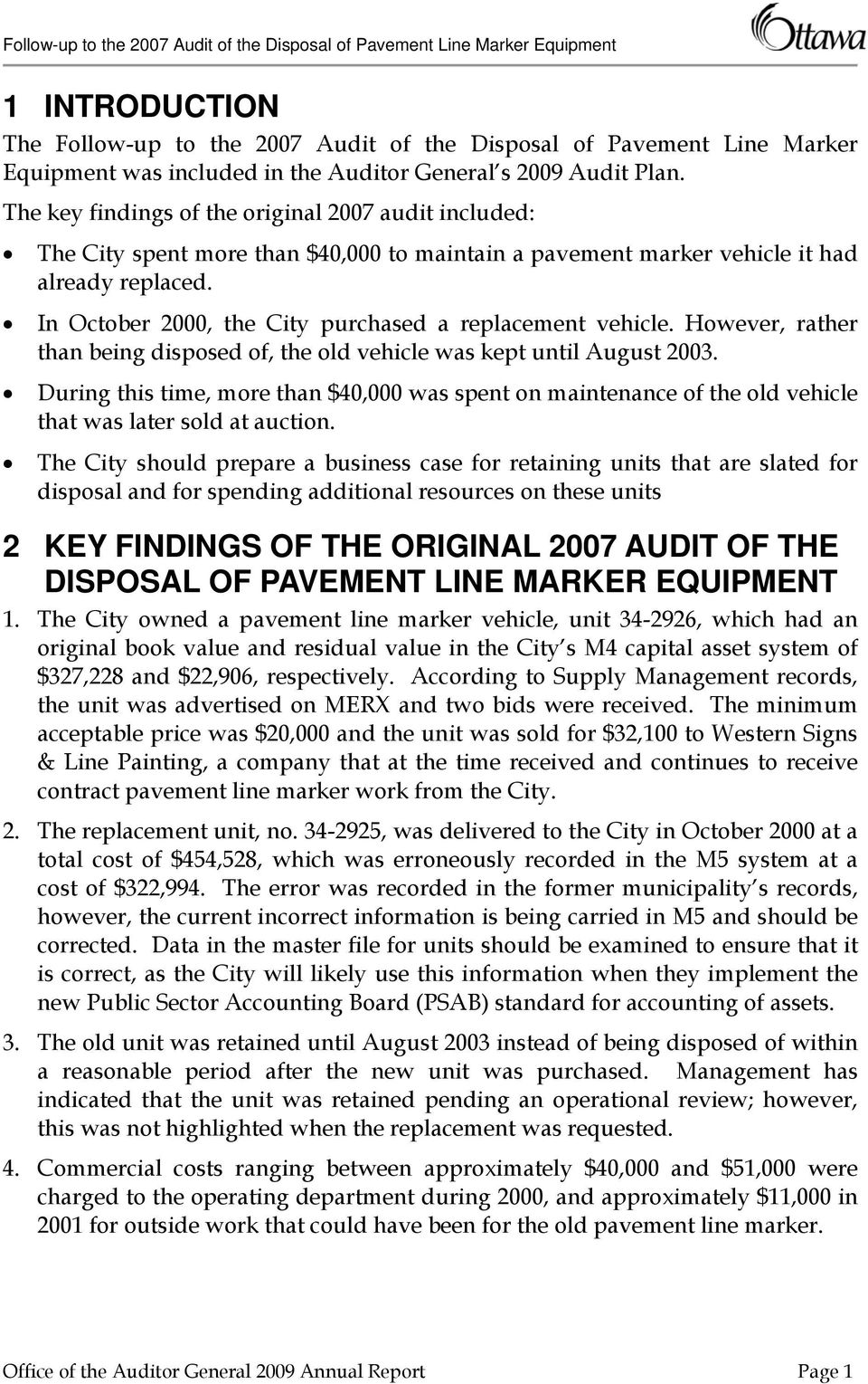 In October 2000, the City purchased a replacement vehicle. However, rather than being disposed of, the old vehicle was kept until August 2003.
