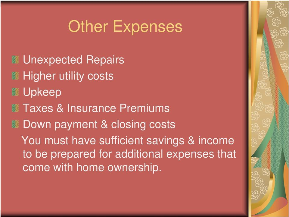 costs You must have sufficient savings & income to be