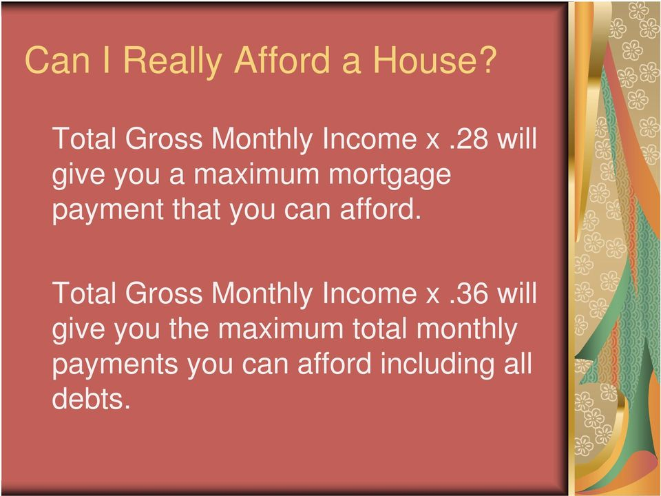 afford. Total Gross Monthly Income x.