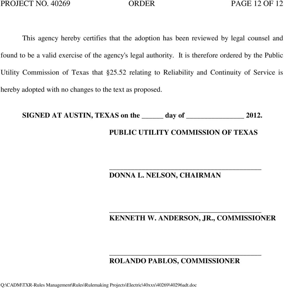 legal authority. It is therefore ordered by the Public Utility Commission of Texas that 25.