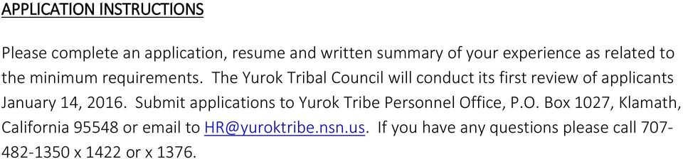 The Yurok Tribal Council will conduct its first review of applicants January 14, 2016.