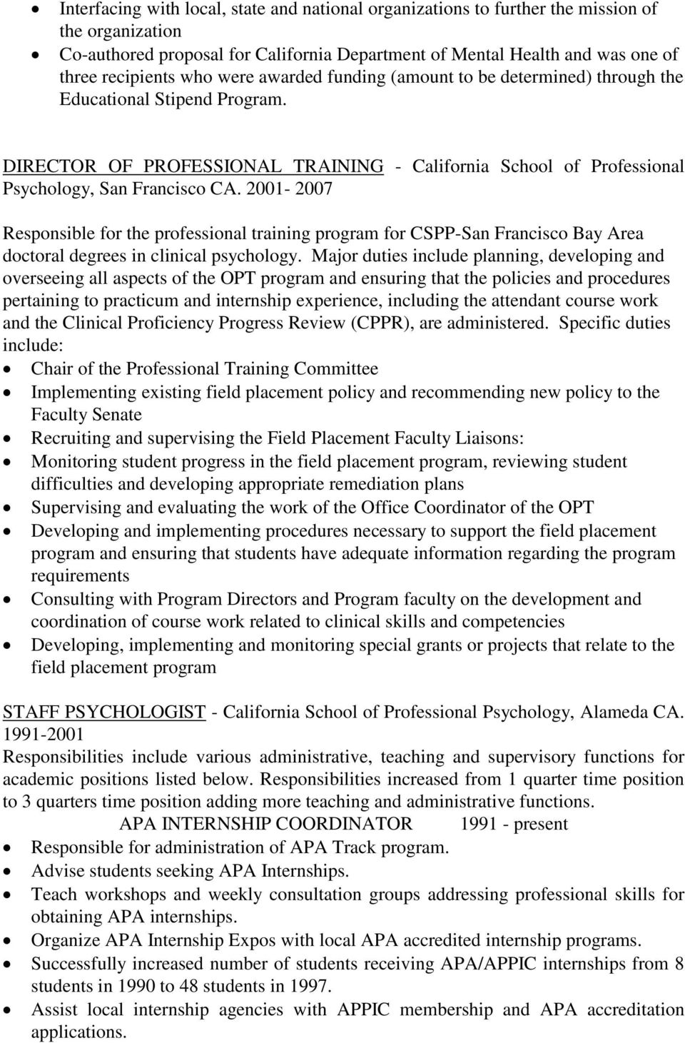 2001-2007 Responsible for the professional training program for CSPP-San Francisco Bay Area doctoral degrees in clinical psychology.
