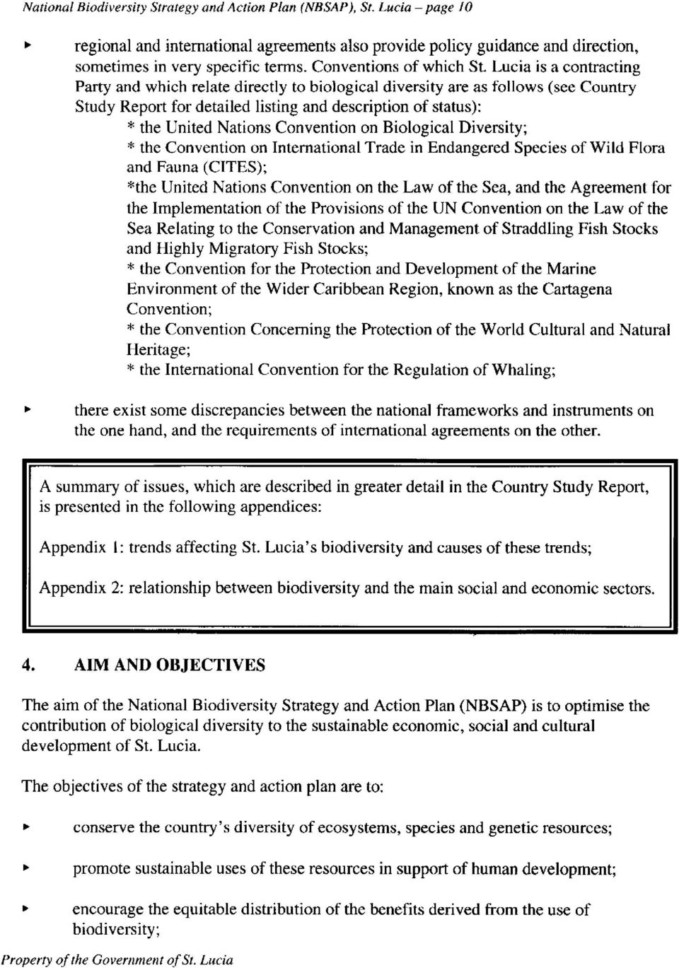 Lucia is a contracting Party and which relate directly to biological diversity are as follows (see Country Study Report for detailed listing and description of status): * the United Nations