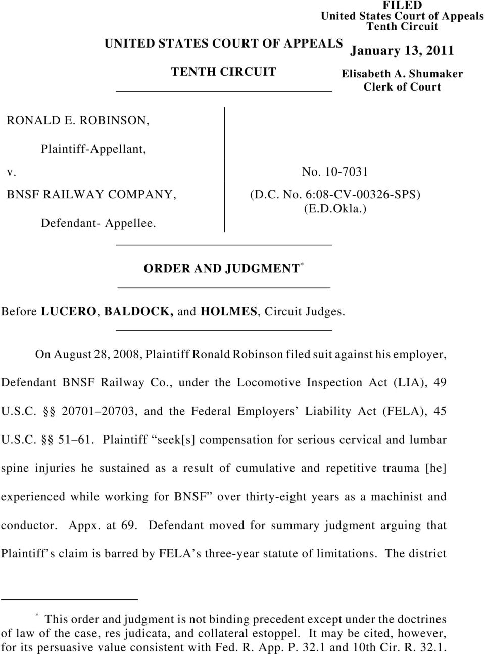 On August 28, 2008, Plaintiff Ronald Robinson filed suit against his employer, Defendant BNSF Railway Co., under the Locomotive Inspection Act (LIA), 49 U.S.C. 20701 20703, and the Federal Employers Liability Act (FELA), 45 U.
