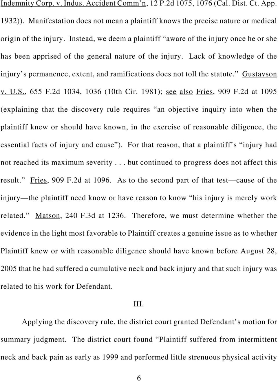 Lack of knowledge of the injury s permanence, extent, and ramifications does not toll the statute. Gustavson v. U.S., 655 F.2d 1034, 1036 (10th Cir. 1981); see also Fries, 909 F.