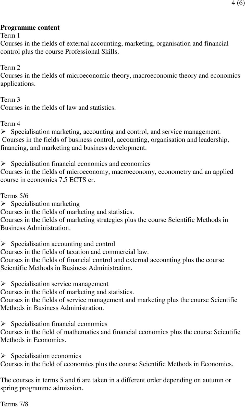 Term 4 Specialisation marketing, accounting and control, and service management.