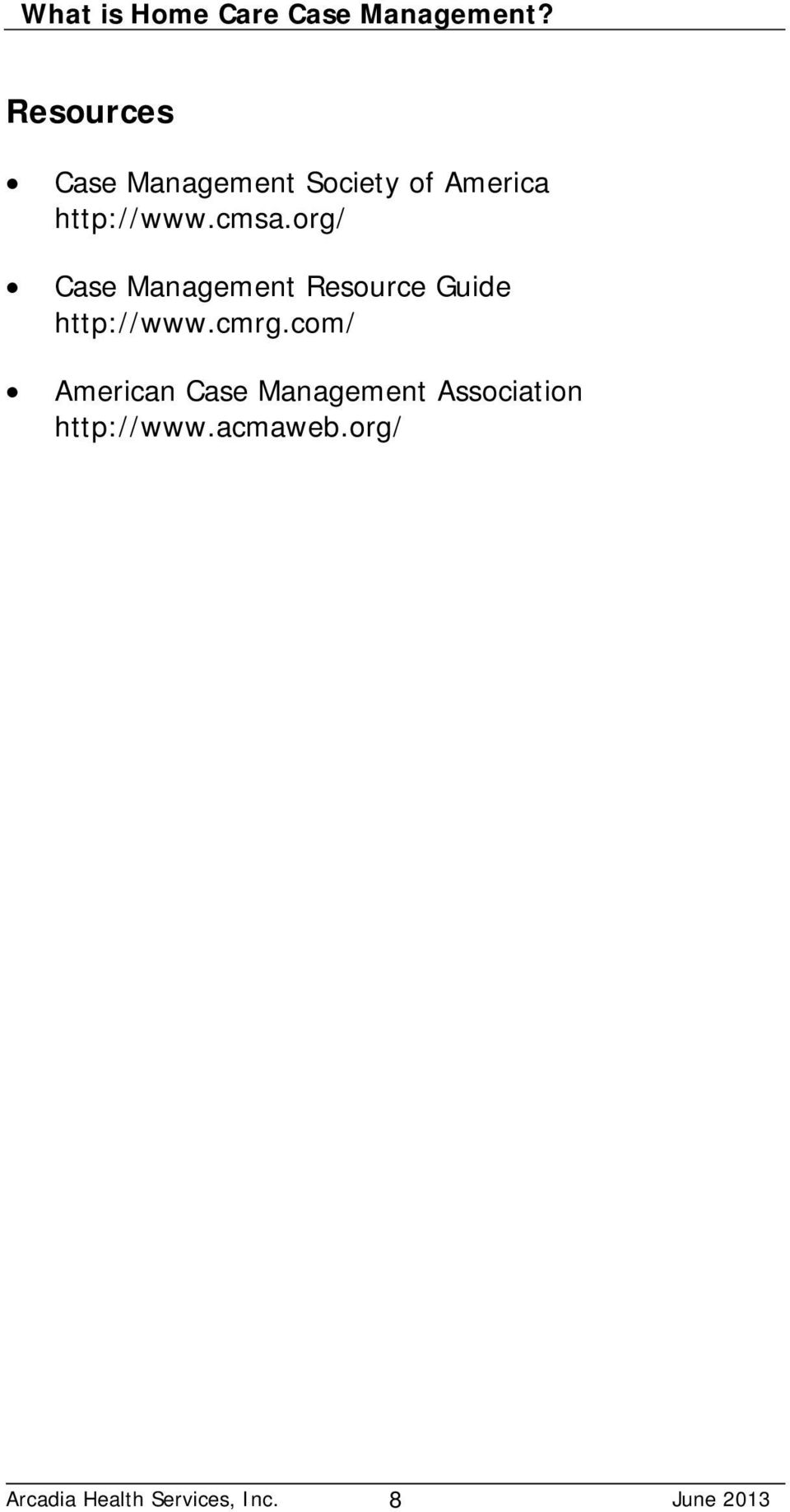 org/ Case Management Resource Guide http://www.cmrg.