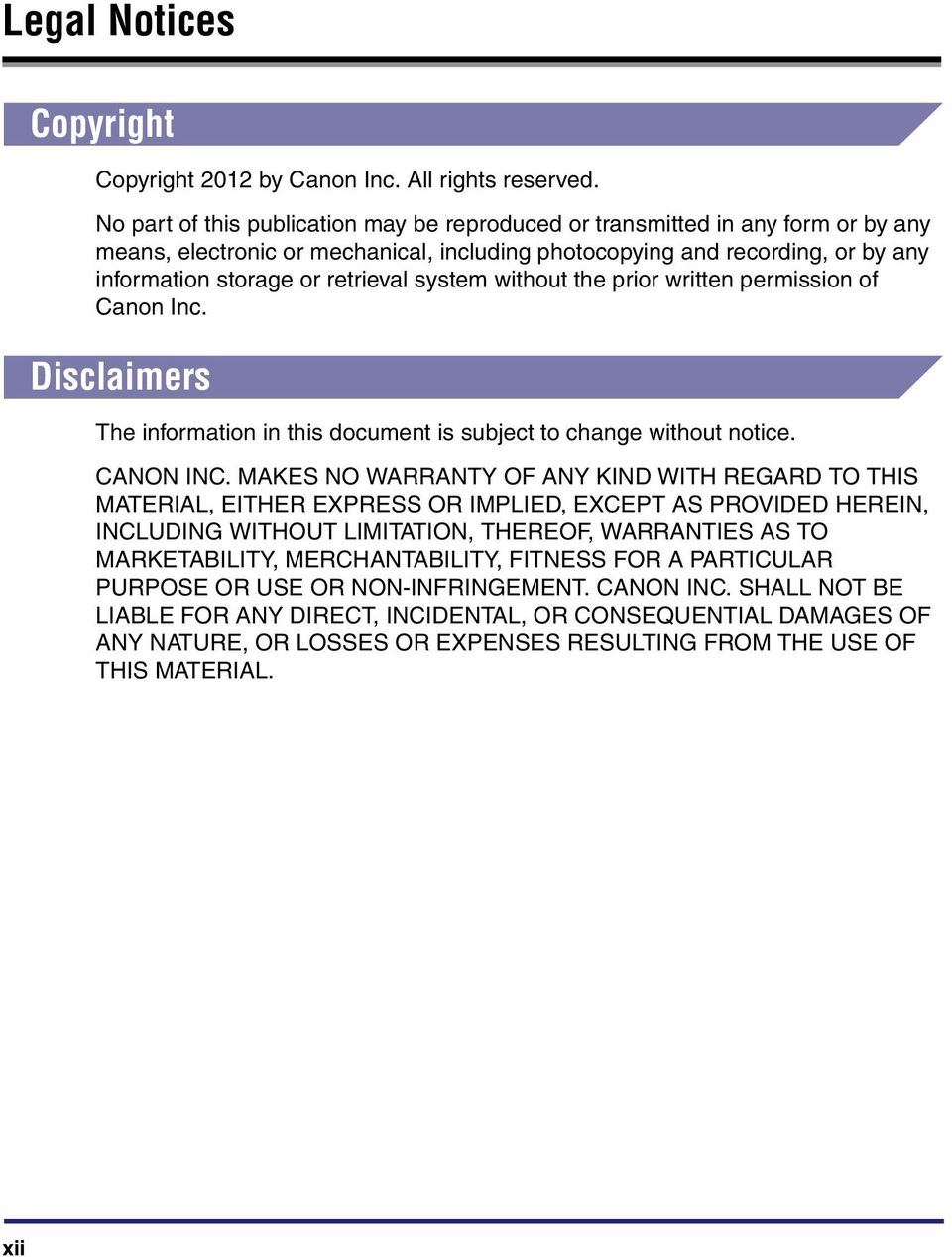 system without the prior written permission of Canon Inc. Disclaimers The information in this document is subject to change without notice. CANON INC.