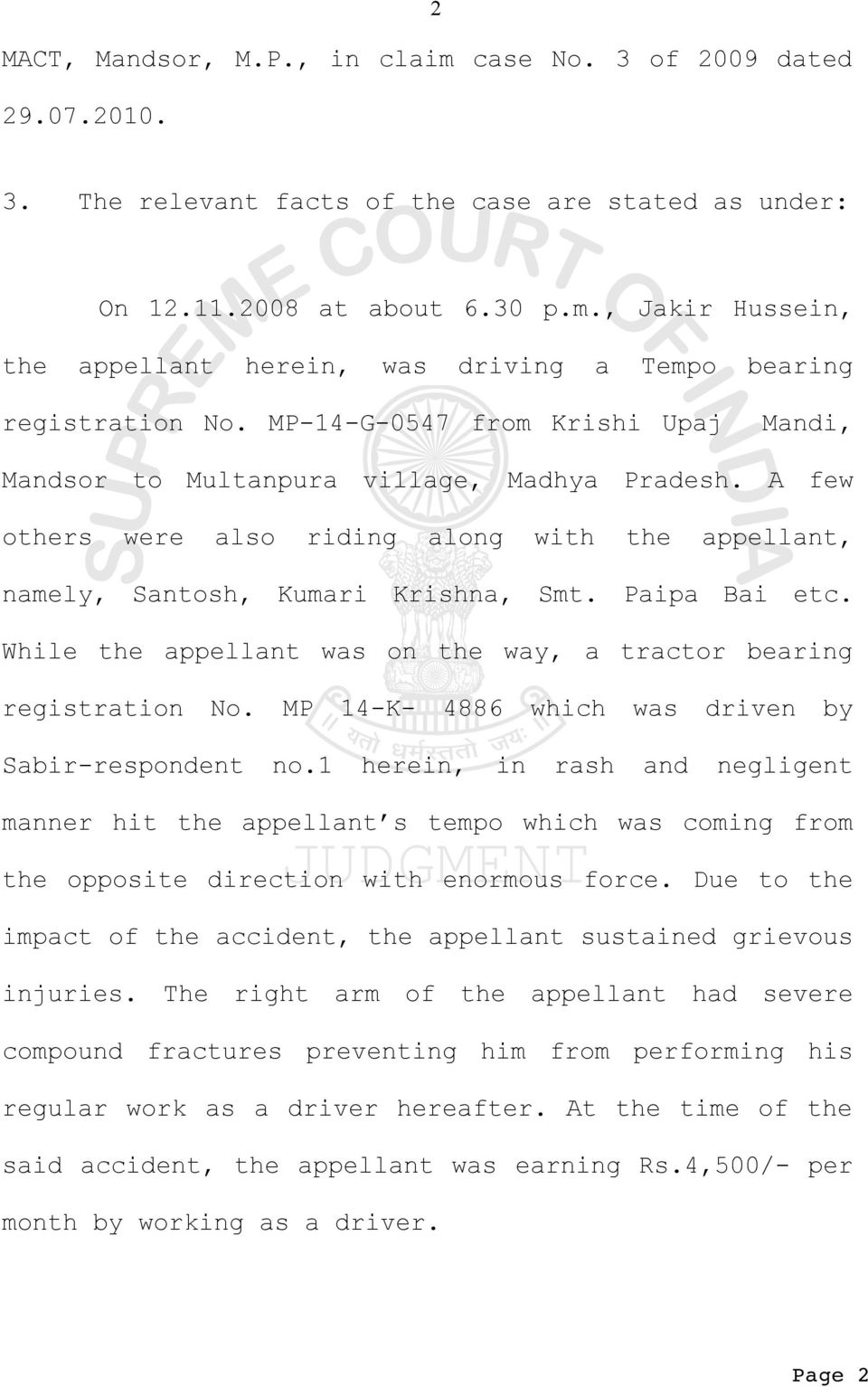 While the appellant was on the way, a tractor bearing registration No. MP 14-K- 4886 which was driven by Sabir-respondent no.