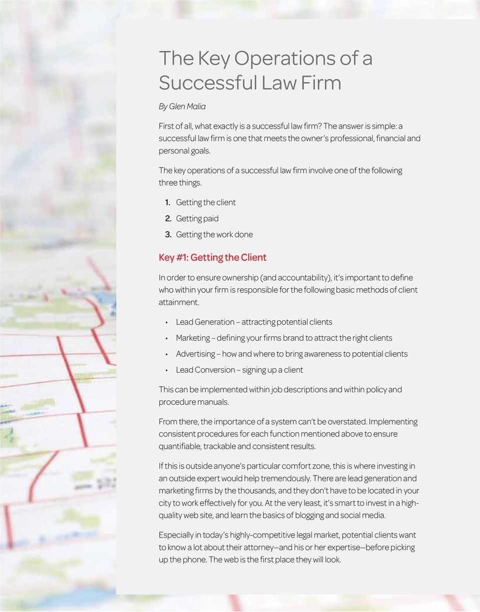 The key operations of a successful law firm involve one of the following three things. 1. Getting the client 2. Getting paid 3.