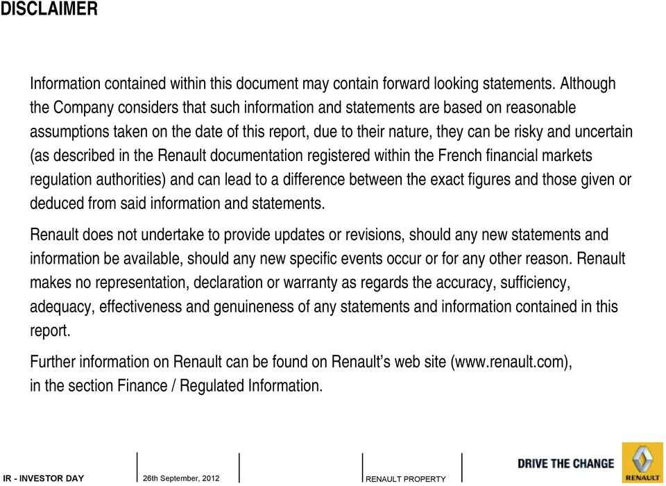 described in the Renault documentation registered within the French financial markets regulation authorities) and can lead to a difference between the exact figures and those given or deduced from