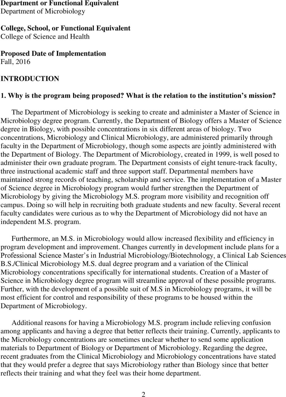 The Department of Microbiology is seeking to create and administer a Master of Science in Microbiology degree program.