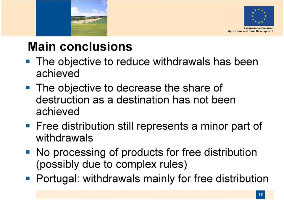 distribution still represents a minor part of withdrawals No processing of products for