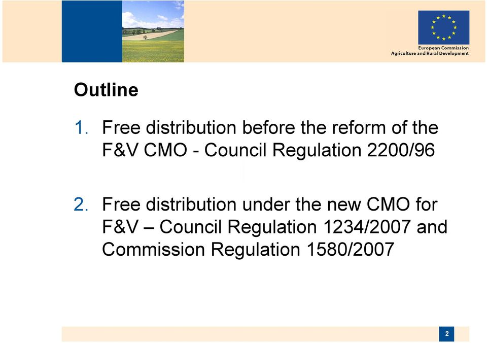 - Council Regulation 2200/96 2.