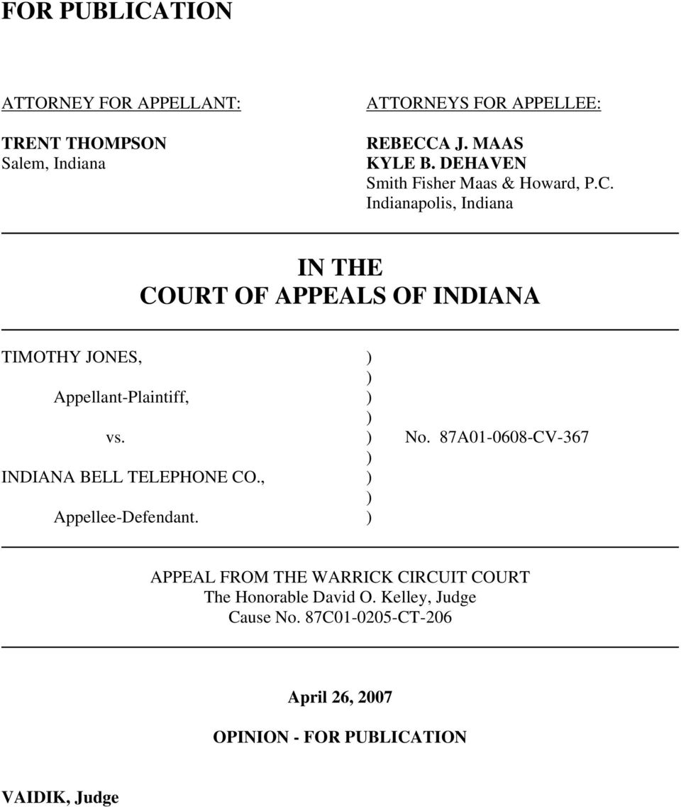 Indianapolis, Indiana IN THE COURT OF APPEALS OF INDIANA TIMOTHY JONES, ) ) Appellant-Plaintiff, ) ) vs. ) No.