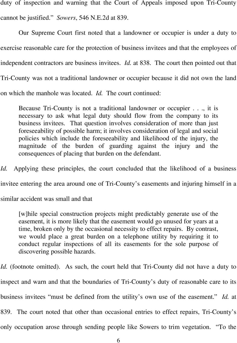 business invitees. Id. at 838. The court then pointed out that Tri-County was not a traditional landowner or occupier because it did not own the land on which the manhole was located. Id. The court continued: Because Tri-County is not a traditional landowner or occupier.