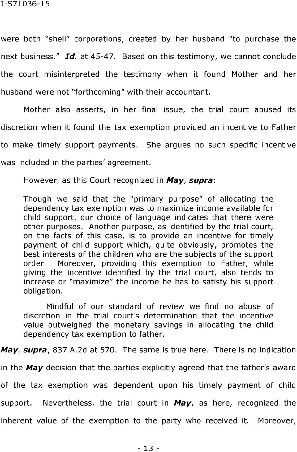 Mother also asserts, in her final issue, the trial court abused its discretion when it found the tax exemption provided an incentive to Father to make timely support payments.