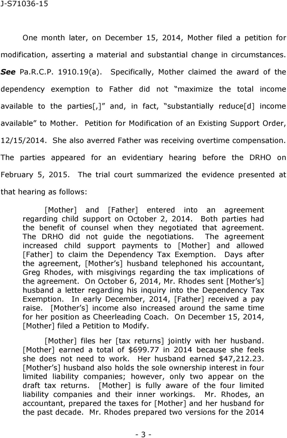 Mother. Petition for Modification of an Existing Support Order, 12/15/2014. She also averred Father was receiving overtime compensation.