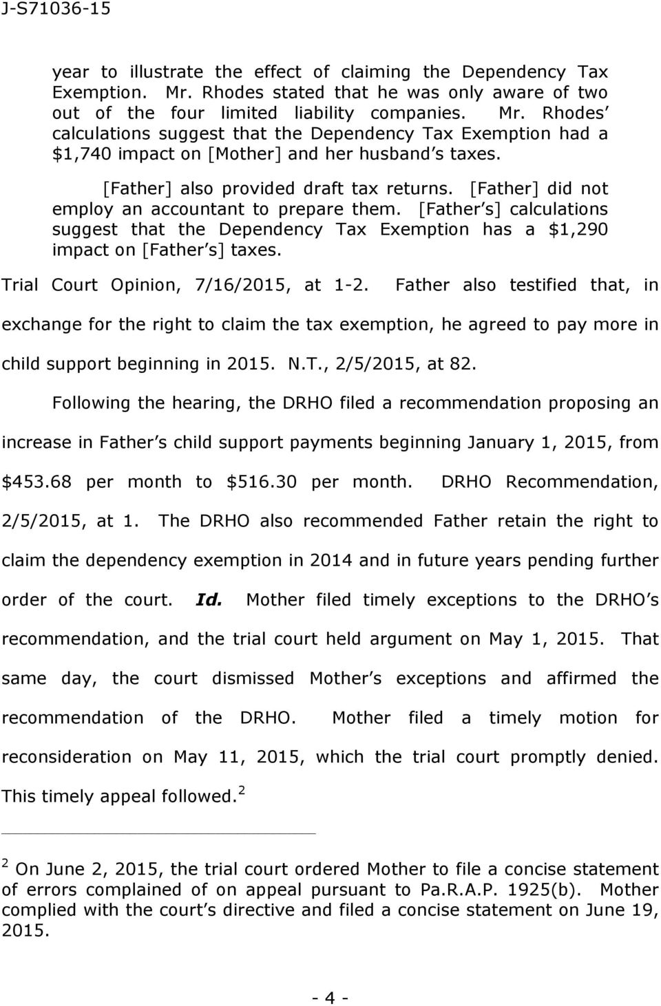 [Father s] calculations suggest that the Dependency Tax Exemption has a $1,290 impact on [Father s] taxes. Trial Court Opinion, 7/16/2015, at 1-2.