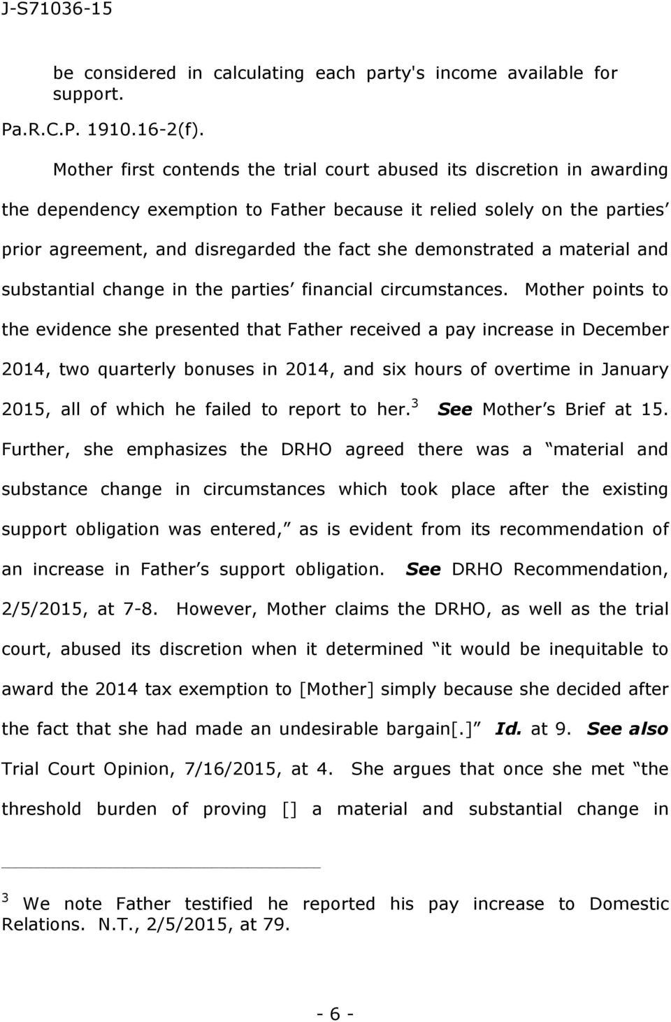 demonstrated a material and substantial change in the parties financial circumstances.