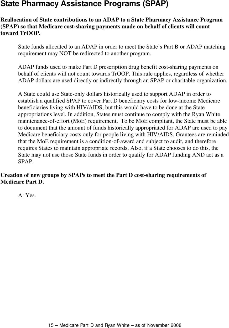 ADAP funds used to make Part D prescription drug benefit cost-sharing payments on behalf of clients will not count towards TrOOP.