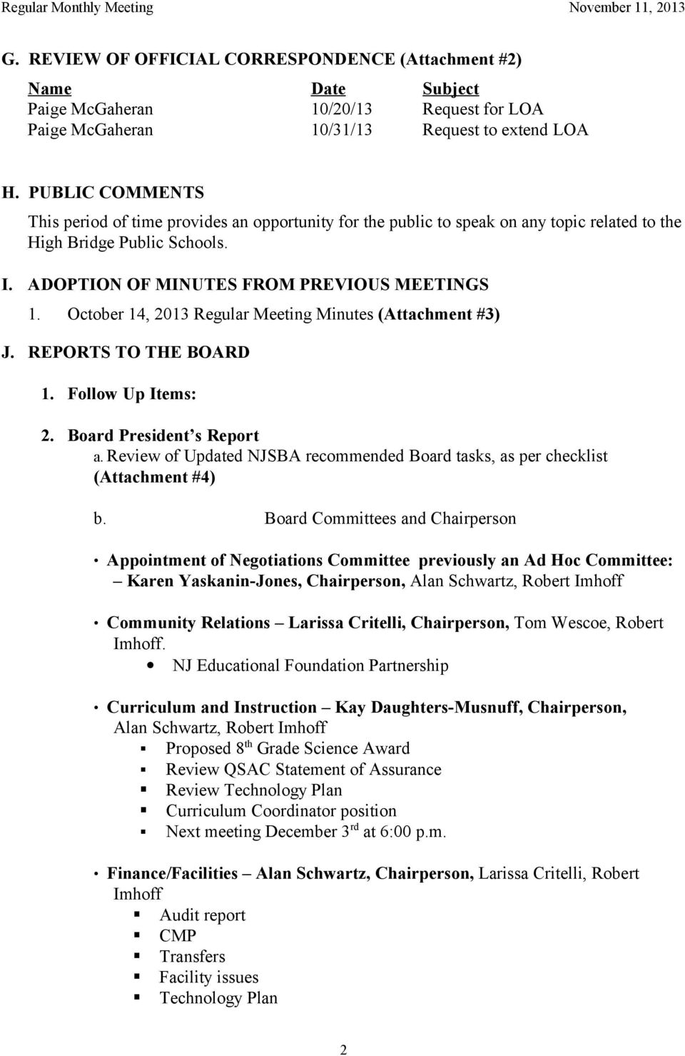 October 14, 2013 Regular Meeting Minutes (Attachment #3) J. REPORTS TO THE BOARD 1. Follow Up Items: 2. Board President s Report a.