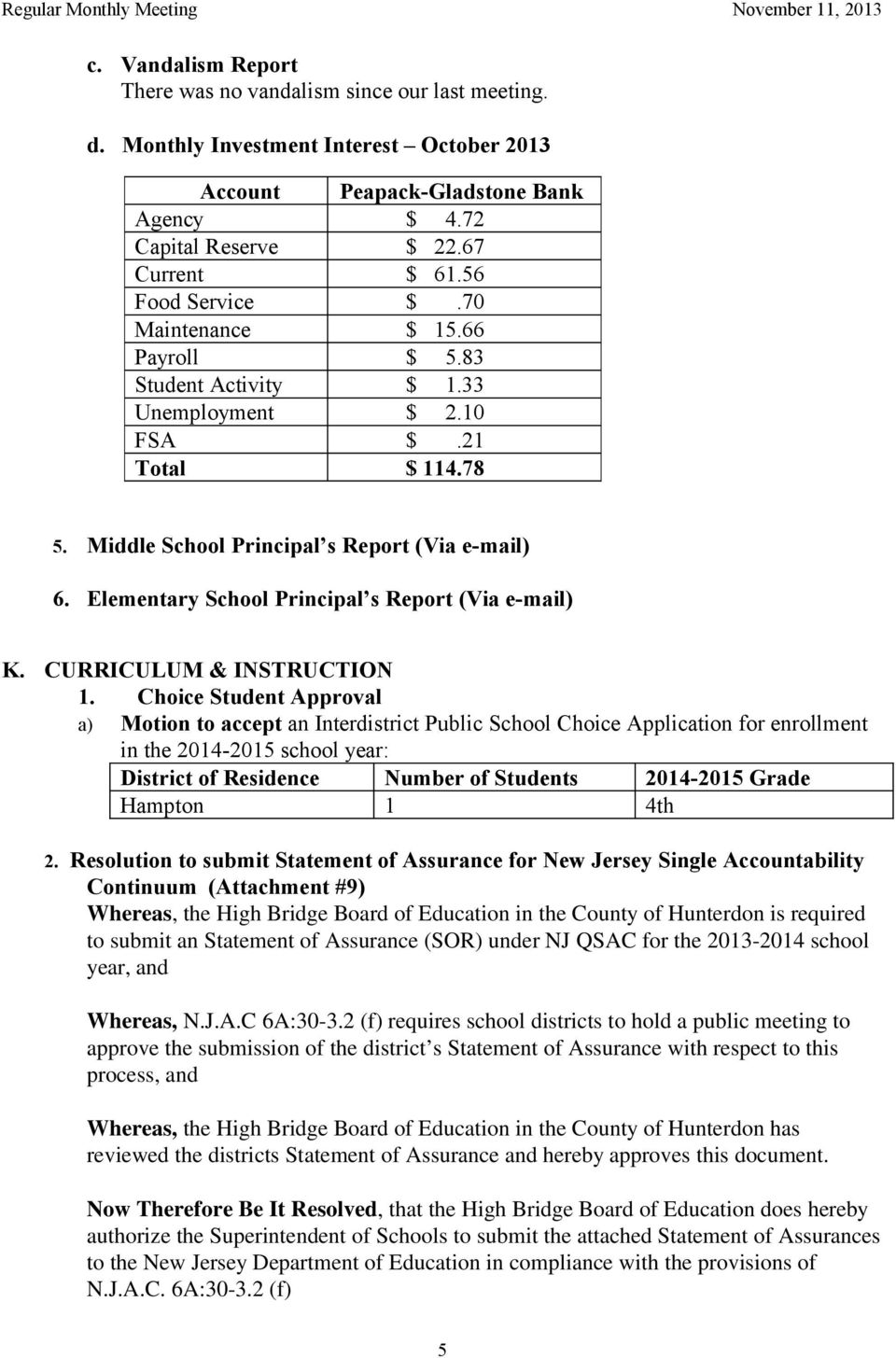 Elementary School Principal s Report (Via e-mail) K. CURRICULUM & INSTRUCTION 1.