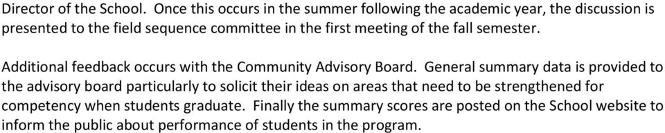 meeting of the fall semester. Additional feedback occurs with the Community Advisory Board.