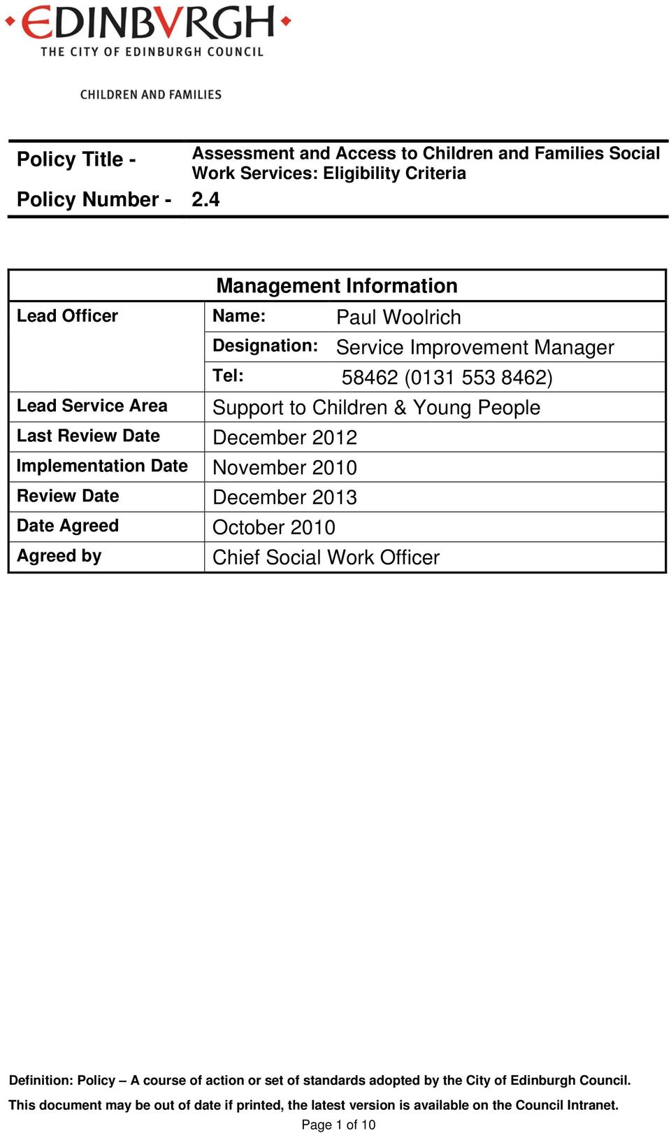 Implementation Date November 2010 Review Date December 2013 Date Agreed October 2010 Agreed by Chief Social