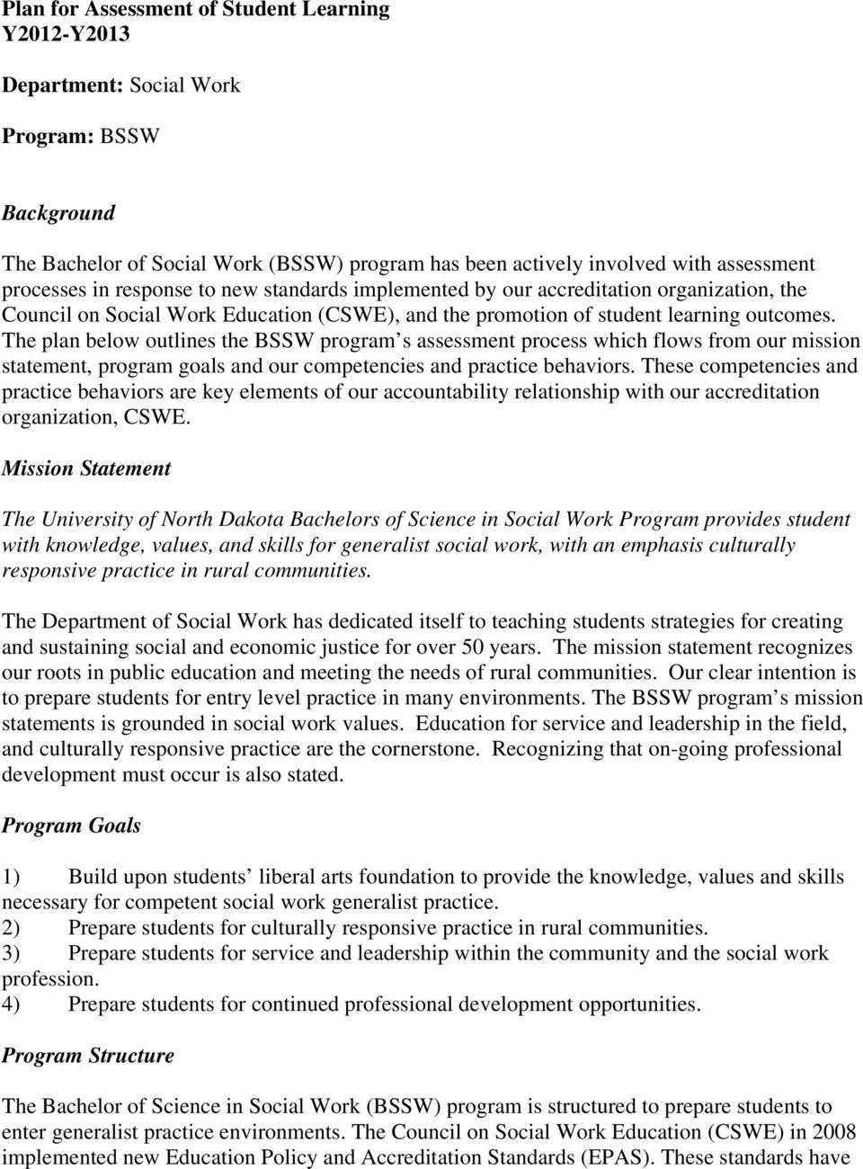 The plan below outlines the BSSW program s assessment process which flows from our mission statement, program goals and our competencies and practice behaviors.