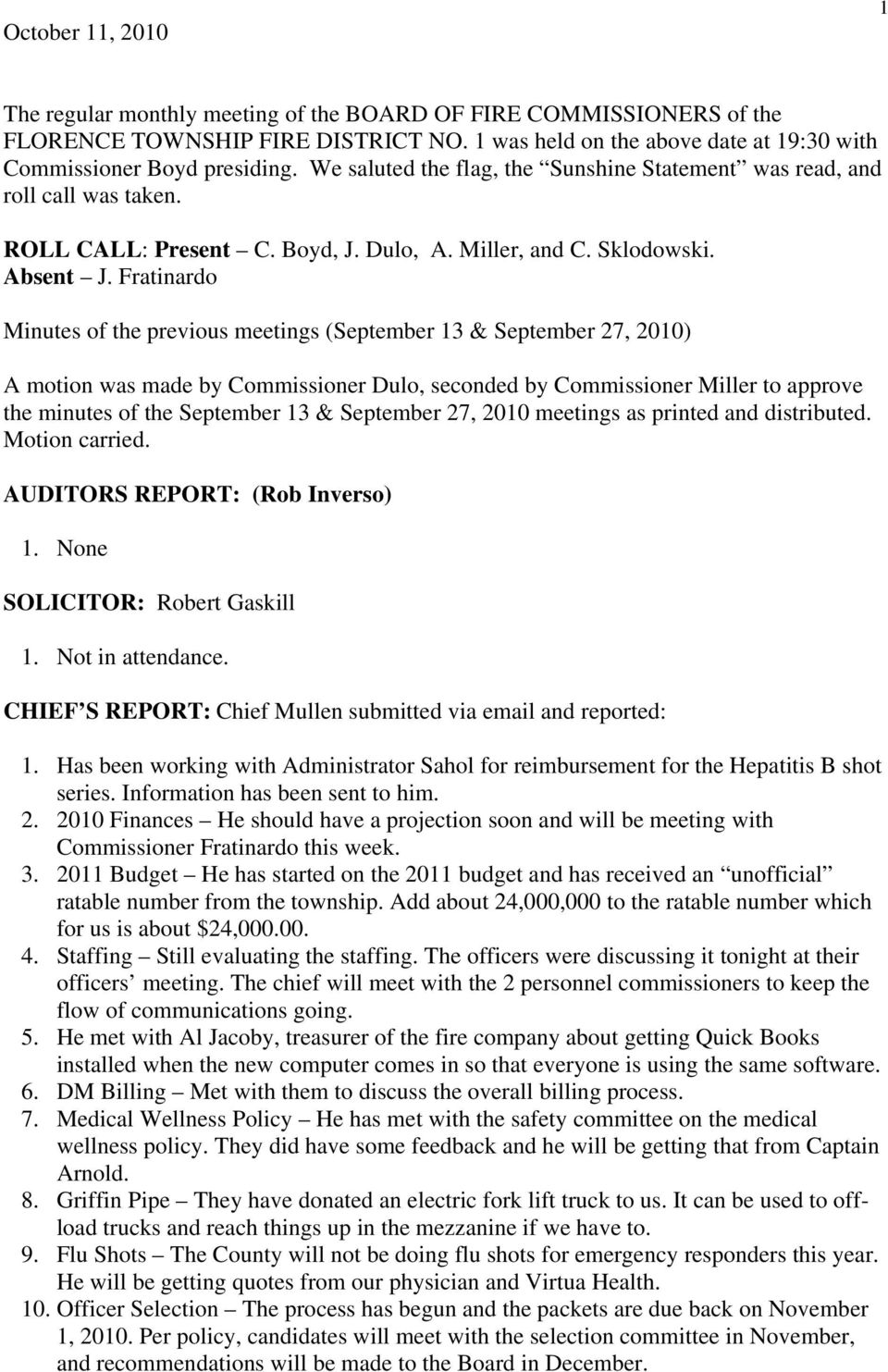 Fratinardo Minutes of the previous meetings (September 13 & September 27, 2010) A motion was made by Commissioner Dulo, seconded by Commissioner Miller to approve the minutes of the September 13 &