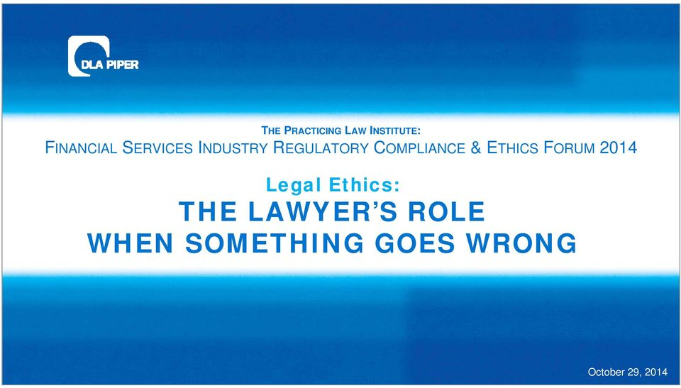 ETHICS FORUM 2014 Legal Ethics: THE LAWYER