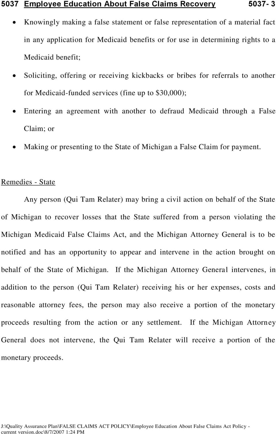another to defraud Medicaid through a False Claim; or Making or presenting to the State of Michigan a False Claim for payment.