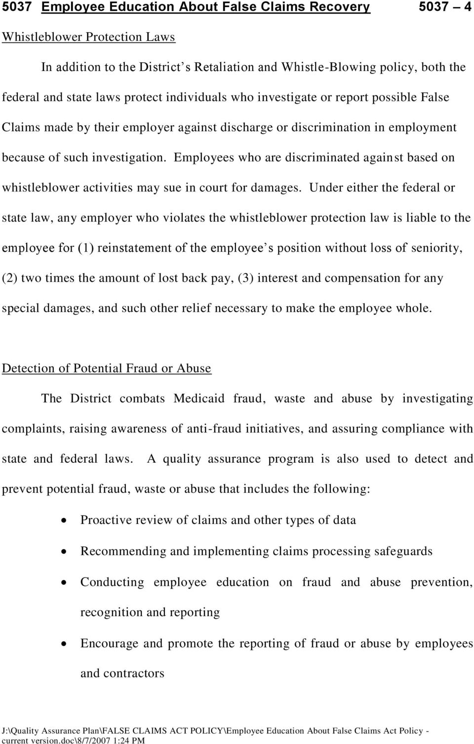 Employees who are discriminated against based on whistleblower activities may sue in court for damages.