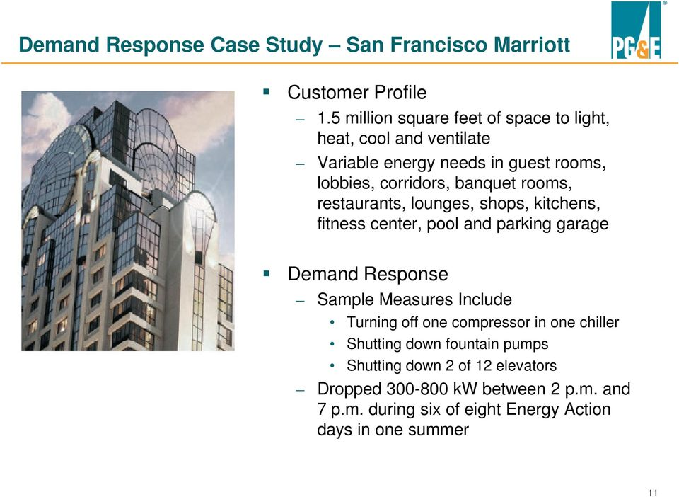 rooms, restaurants, lounges, shops, kitchens, fitness center, pool and parking garage Demand Response Sample Measures Include