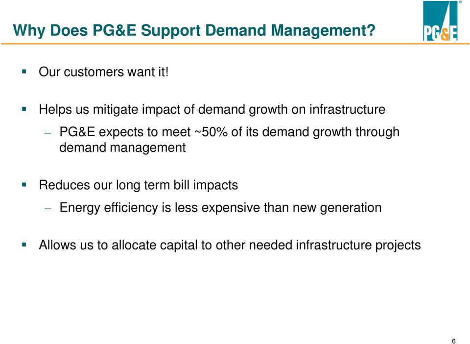 its demand growth through demand management Reduces our long term bill impacts Energy