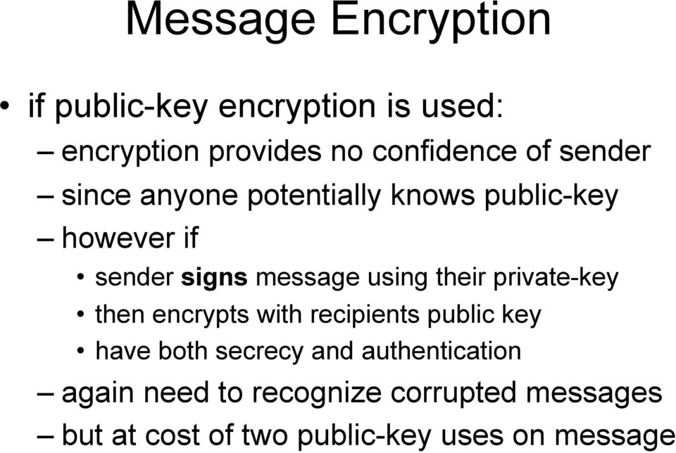 their private-key then encrypts with recipients public key have both secrecy and