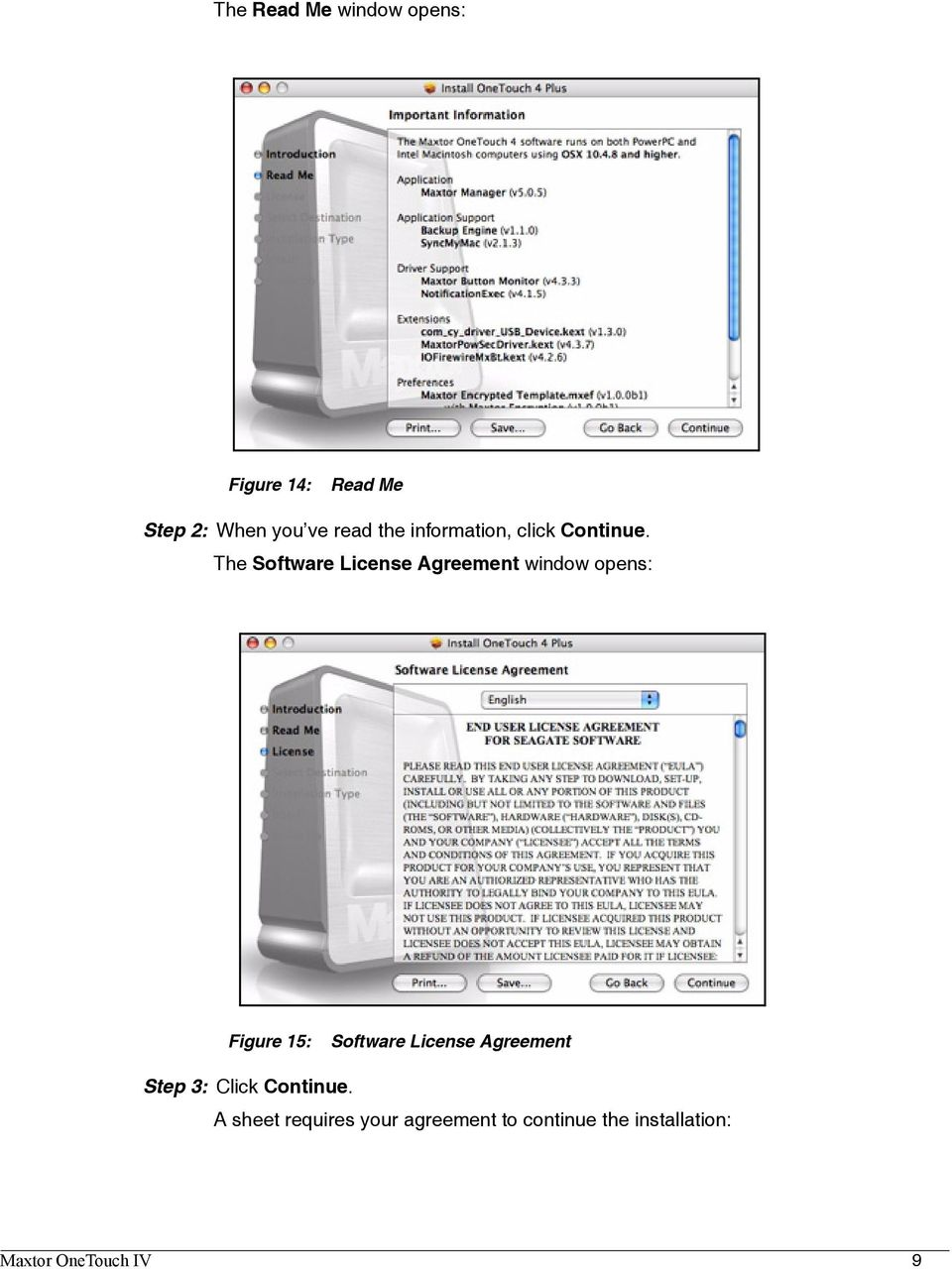 The Software License Agreement window opens: Figure 15: Software License