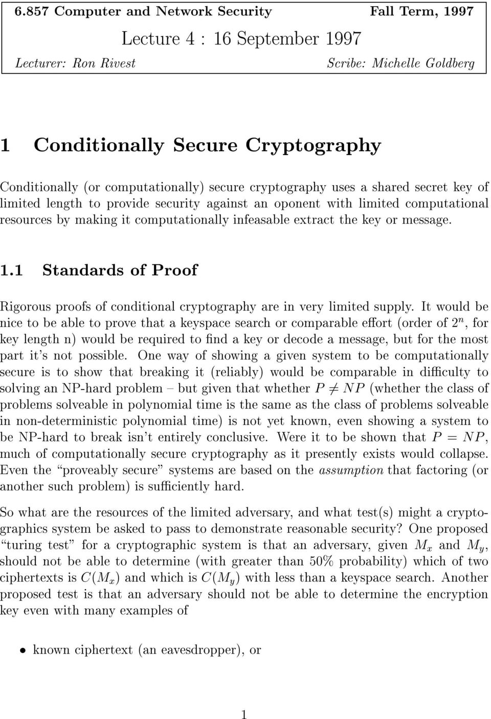 message. 1.1 Standards of Proof Rigorous proofs of conditional cryptography are in very limited supply.
