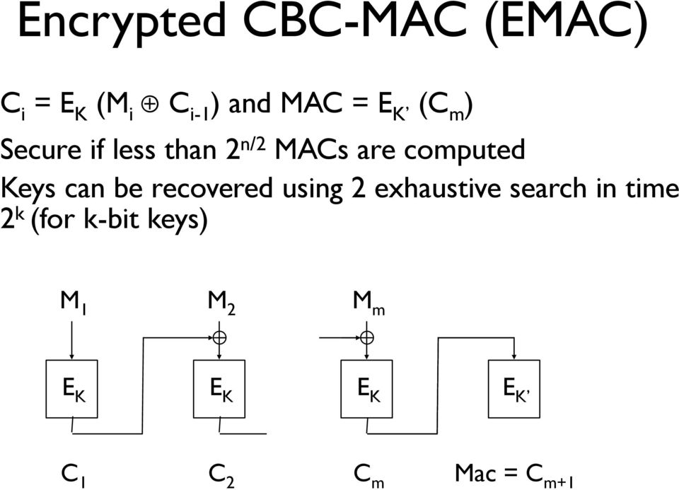 Keys can be recovered using 2 exhaustive search in