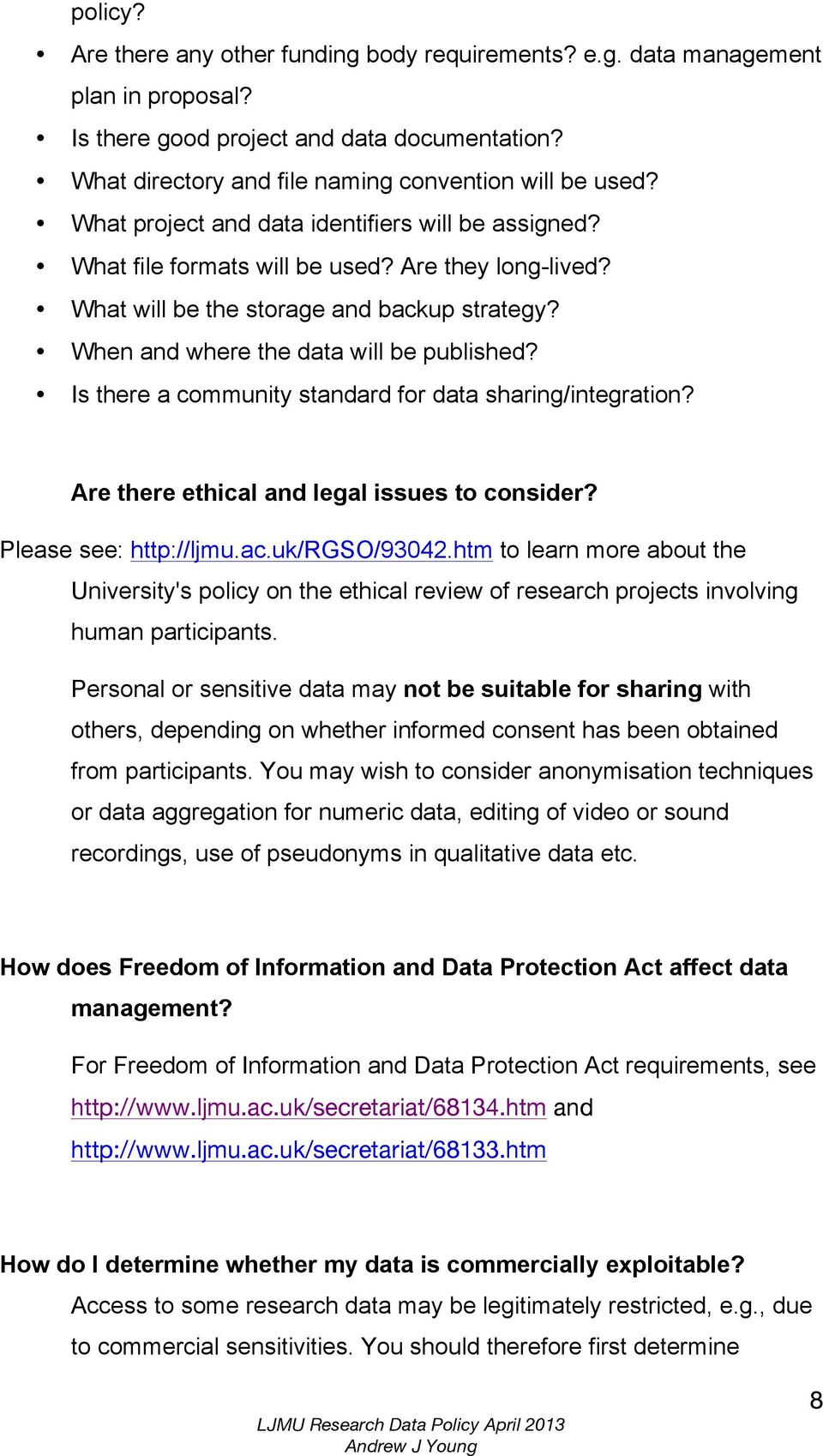Is there a community standard for data sharing/integration? Are there ethical and legal issues to consider? Please see: http://ljmu.ac.uk/rgso/93042.