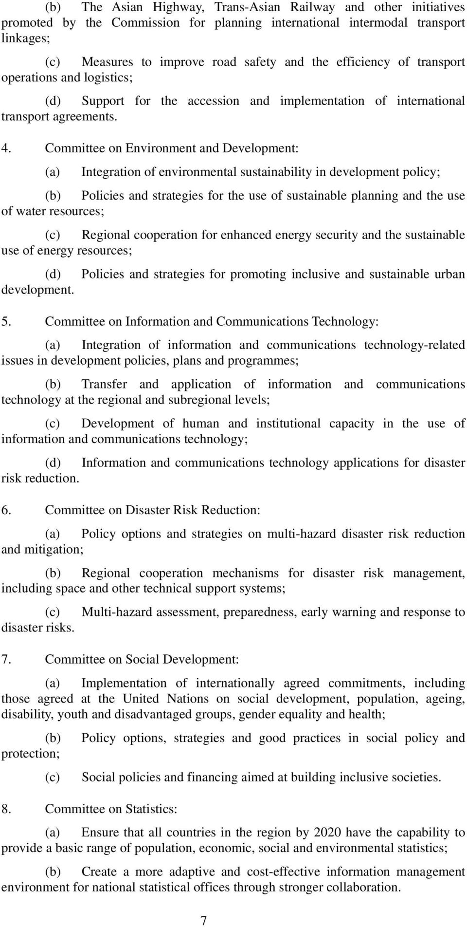 Committee on Environment and Development: (a) Integration of environmental sustainability in development policy; (b) Policies and strategies for the use of sustainable planning and the use of water