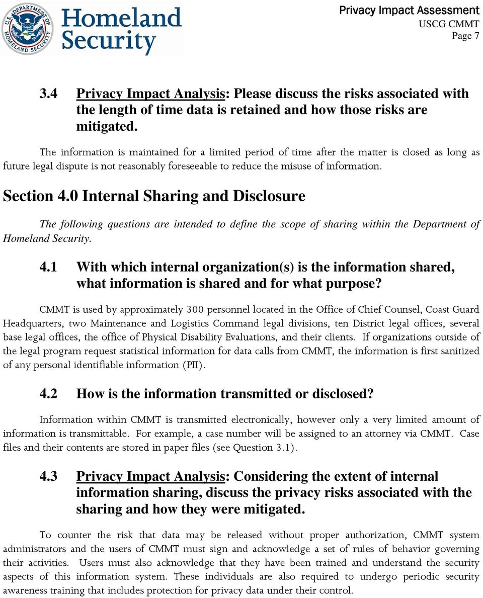 0 Internal Sharing and Disclosure The following questions are intended to define the scope of sharing within the Department of Homeland Security. 4.