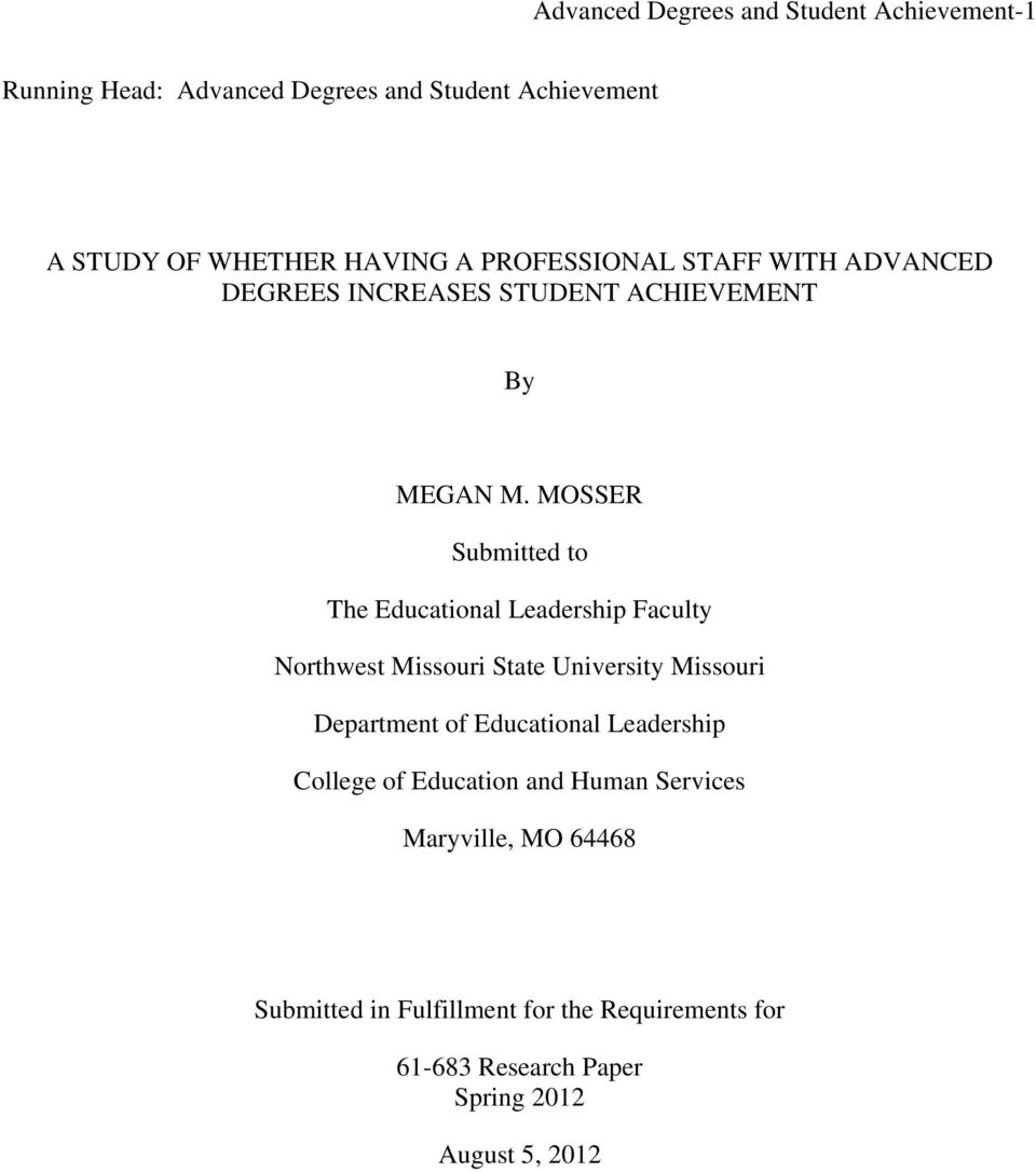 MOSSER Submitted to The Educational Leadership Faculty Northwest Missouri State University Missouri Department of Educational