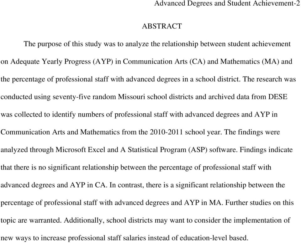 The research was conducted using seventy-five random Missouri school districts and archived data from DESE was collected to identify numbers of professional staff with advanced degrees and AYP in