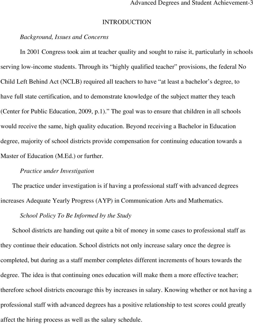 Through its highly qualified teacher provisions, the federal No Child Left Behind Act (NCLB) required all teachers to have at least a bachelor s degree, to have full state certification, and to