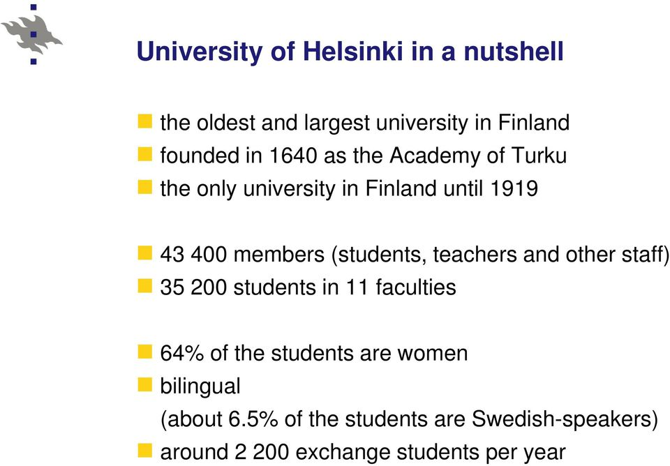 (students, teachers and other staff) 35 200 students in 11 faculties 64% of the students are
