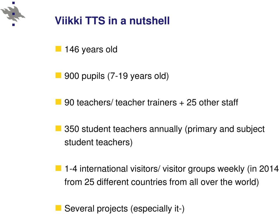 subject student teachers) 1-4 international visitors/ visitor groups weekly (in