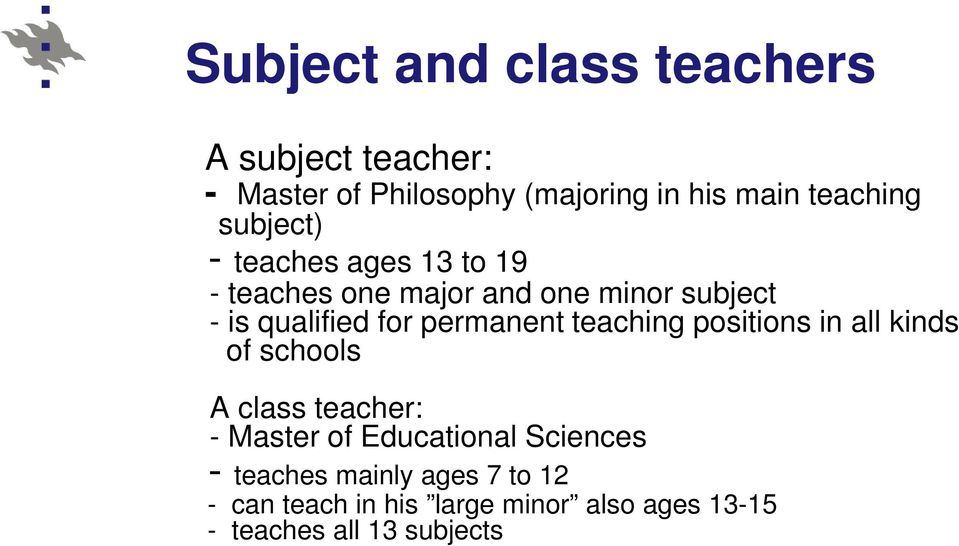 permanent teaching positions in all kinds of schools A class teacher: - Master of Educational