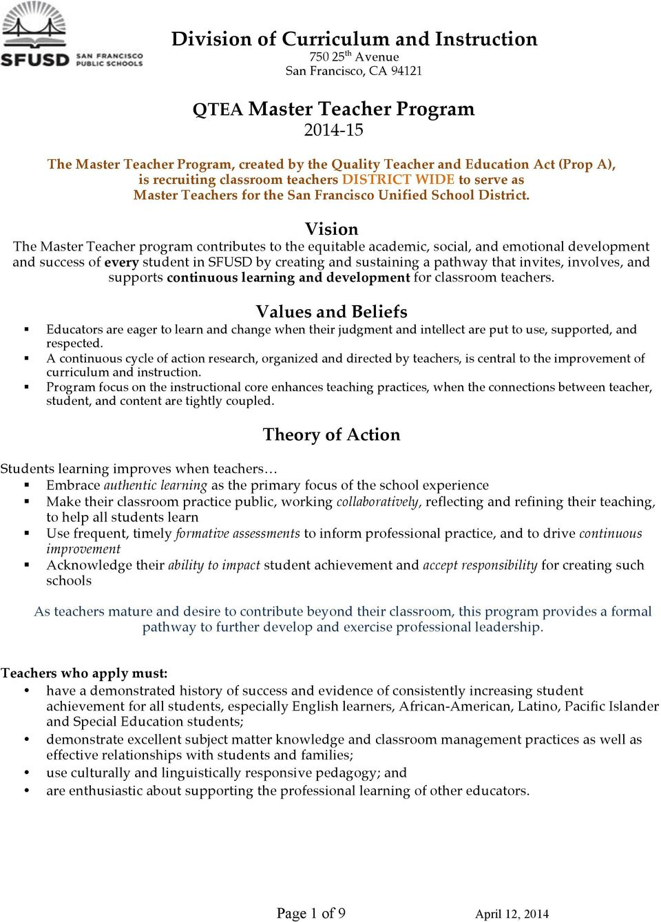 Vision The Master Teacher program contributes to the equitable academic, social, and emotional development and success of every student in SFUSD by creating and sustaining a pathway that invites,